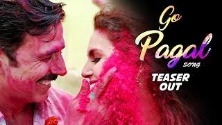 GO PAGAL Song Teaser Out - JOLLY LLB 2 - Akshay Kumar, Huma Qureshi, Subhash Kapoor