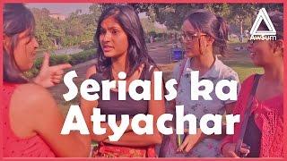 Serials ka Atyachaar @ awSumit