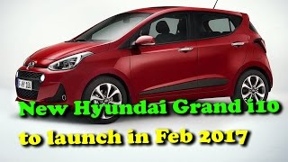 New Hyundai Grand i10 to launch in Feb 2017 II RECTVINDIA