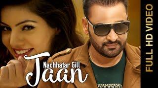 Punjabi Sad Songs || JAAN || NACHHATAR GILL