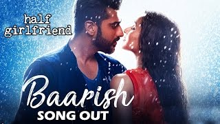 Half Girlfriend FIRST Song BAARISH Out | Arjun Kapoor & Shraddha Kapoor