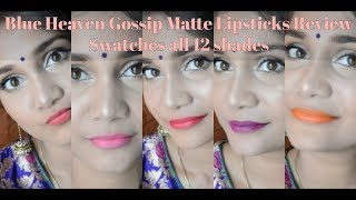 New Blue Heaven Gossip Matte Lipstick | Review + Swatches All 12 Shades | Nidhi Katiyar