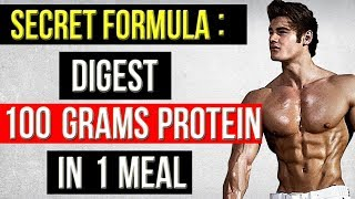 DIGEST 100 GRAMS PROTEIN IN 1 MEAL ( ABSORB MORE PROTEIN IN 1 HOUR )