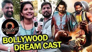 BAAHUBALI 2   Bollywood Dream Cast - Public Reaction - Must Watch Video