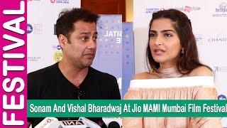 "Sonam Kapoor And Vishal Bharadwaj Conversation With Arpita Das A""t Jio MAMI Mumbai Film Festival2016"