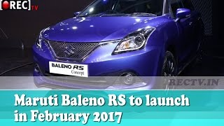 Maruti Baleno RS to launch in February 2017 - latest automobile news updates