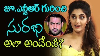 Surabhi about Jr NTR | Surabhi Says Jr NTR as Electrifying Star | Top Telugu TV