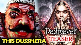 Padmavati TEASER To Release On Dusshera 2017 | Deepika Padukone, Ranveer Singh, Shahid Kapoor