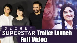 Secret Superstar Trailer Launch | Full Video | Aamir Khan, Zaira Wasim, Kiran Rao
