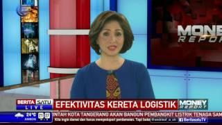 Money Report: Efektivitas Kereta Logistik # 1