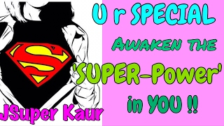 U r Special - Join Team #JSuperKaur & Use ur SuperPowers !