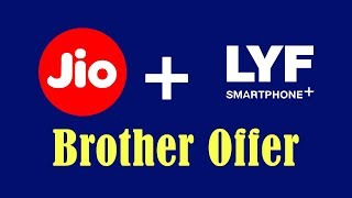 Jio LYF Brother offer 4G VOLTE Android SmartPhone By pitara Channel