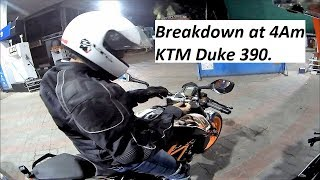 Breakdown at 4Am KTM Duke 390.