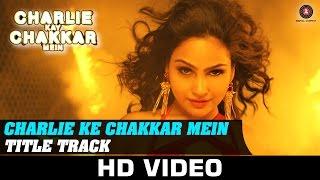 Charlie Kay Chakkar Mein (Title Track) | Shweta Sharma