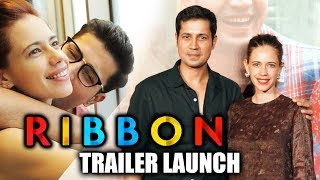Ribbon Trailer Launch | Kalki Koechlin & Sumeet Vyas