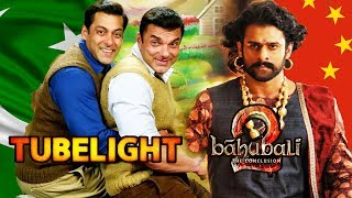Salman's TUBELIGHT To Release On 25th In Pakistan, Baahubali 2 & Tubelight's CHINA Release Confirmed