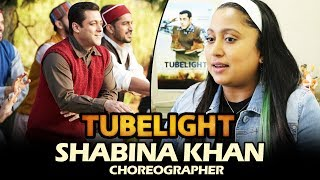 Tubelight Choreographer Shabina Khan's EXCLUSIVE Interview - Know All About Tubelight