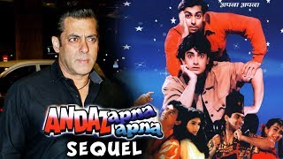 Salman & Aamir OUT Of Andaz Apna Apna Sequel