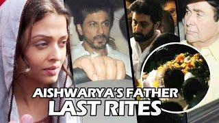 Aishwarya Rai's Father's LAST RITES   FULL VIDEO   Shahrukh Khan, Abhishek, Amitabh Bachchan