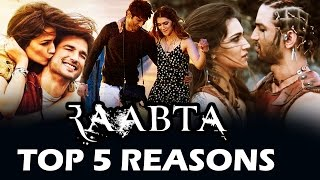 Raabta Movie | Top 5 Reasons To Watch | Sushant Singh Rajput, Kriti Sanon