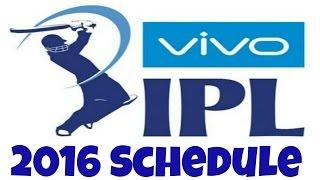 IPL 2016 Schedule | Indian Premier League | VIVO