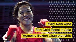 Mary Kom wins fifth Gold Medal in Asia Women's Boxing Championship