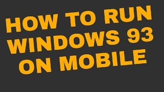 How to run Windows 93 on mobile
