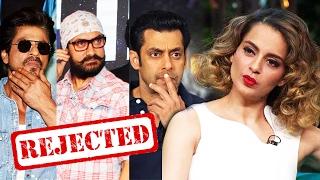 Kangana Ranaut REJECTS Shahrukh, Salman & Aamir Khan