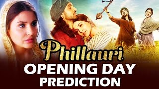 Phillauri OPENING DAY - Box Office Prediction