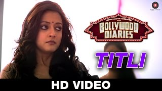 Titli - Bollywood Diaries | Papon | Raima Sen | Vipin Patwa