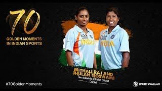 Mithali Raj and Jhulan Goswami Two Stalwarts Of Indian Cricket   70 Golden Moments In Indian Sports