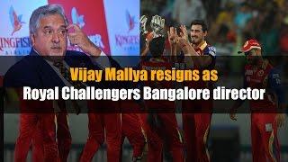Vijay Mallya Quits as Royal Challengers Bangalore director