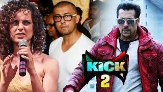 Kangana Ranaut SLAMS Sonu Nigam Over Azaan Controversy, Salman Khan's KICK 2 To Begin In 2018