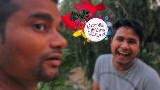Dimag Ki Dahi Karne Wala Dost (Making & Deleted Scenes) - desiLOLtv