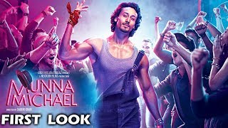 Munna Michael NEW LOOK Out - Tiger Shroff's Dashing Avatar Revealed