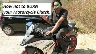 How not to BURN your Clutch on Motorcycle.