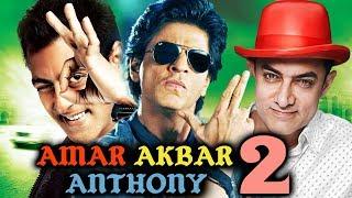 Shahrukh, Salman And Aamir To Star In Amar Akbar Anthony 2?