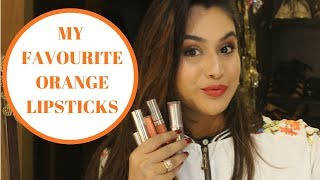 MY ORANGE FAVOURITE LIPSTICKS | MAKEUP AND FASHION DIARIES