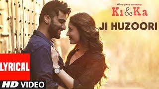 JI HUZOORI Video Song | KI & KA | Arjun Kapoor, Kareena Kapoor | Mithoon
