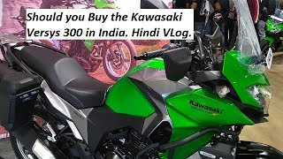 Should you Buy the Kawasaki Versys 300 in India. Hindi VLog.