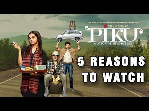 5 Reasons To Watch 'PIKU' | Deepika Padukone | Amitabh Bachchan | LehrenTV