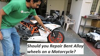 Should you Repair Bent Alloy wheels on a Motorcycle like RC 390 or Duke 390.
