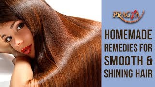 Homemade Remedies For Smooth & Shining Hair | Payal Sinha