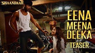 Shaandaar - Eena Meena Deeka (Teaser) | Mikey McCleary Mix | Shahid Kapoor & Alia Bhatt
