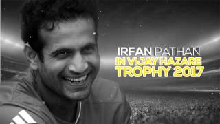 Irfan Pathan in Vijay Hazare Trophy 2017