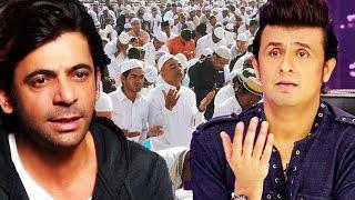 Sunil Grover SUPPORTS Sonu Nigam In Azaan Debate - Shocking