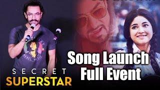 Secret Superstar Song Launch | Full HD Video | Aamir Khan, Zaira Wasim