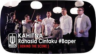 KAHITNA - Rahasia Cintaku #Baper (Behind The Scene)