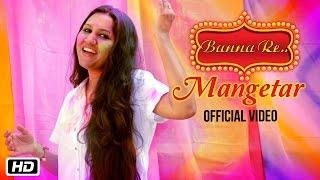 Mangetar  Banna Re  Rajnigandha Shekhawat  Holi Song 2016