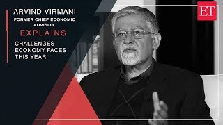Arvind Virmani explains the challenges Indian economy faces this year